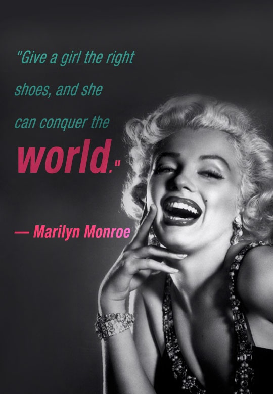 Marilyn Manroe said it! We have to agree!