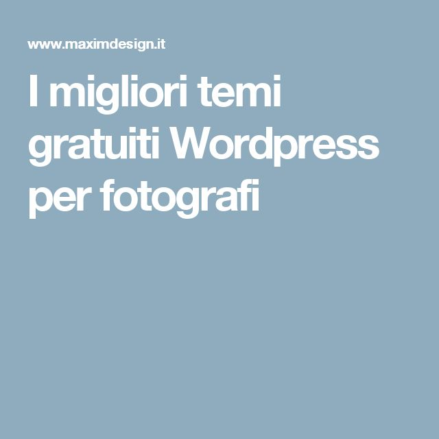 I migliori temi gratuiti Wordpress per fotografi