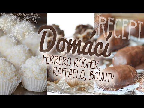 Domácí FERRERO ROCHER, BOUNTY, RAFFAELO | #laterezatelier - YouTube
