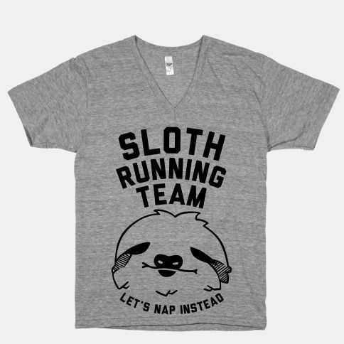 Sloth runners unite! Or maybe just nap, individually. Get some laughs on the sofa or at the gym with this funny shirt!
