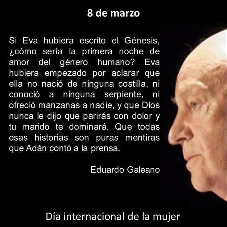 8 de marzo Eduardo Galeano
