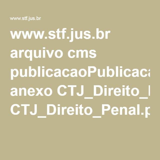 www.stf.jus.br arquivo cms publicacaoPublicacaoTematica anexo CTJ_Direito_Penal.pdf