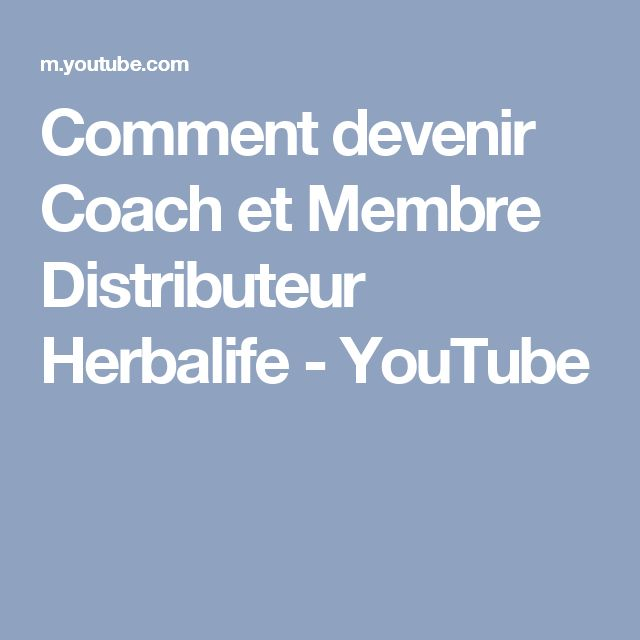 Comment devenir Coach et Membre Distributeur Herbalife - YouTube