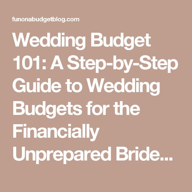 Wedding Budget 101: A Step-by-Step Guide to Wedding Budgets for the Financially Unprepared Bride-to-Be - Fun on a Budget Blog