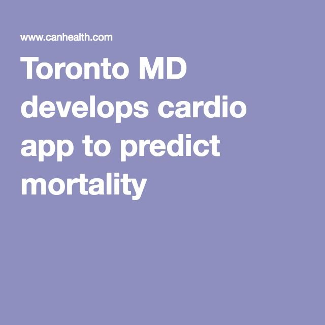 Technology for Doctors | Toronto MD develops cardio app to predict mortality