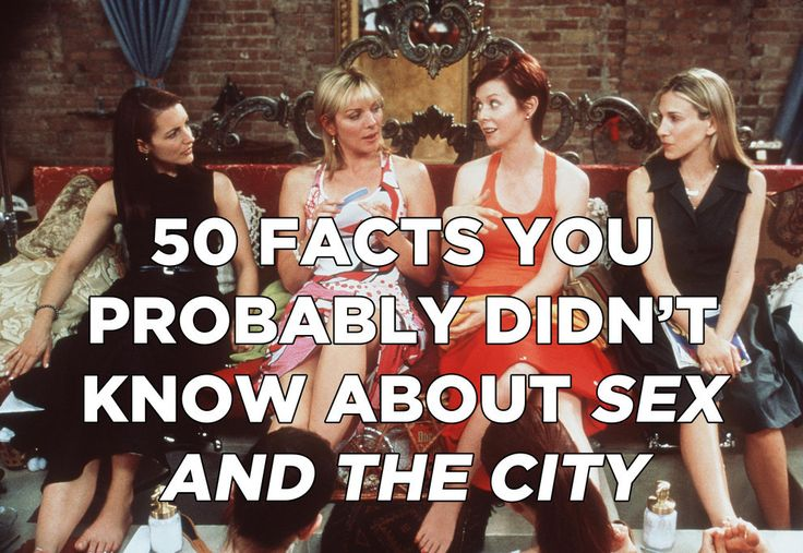 "50 Things You Probably Didn't Know About ""Sex And The City"""