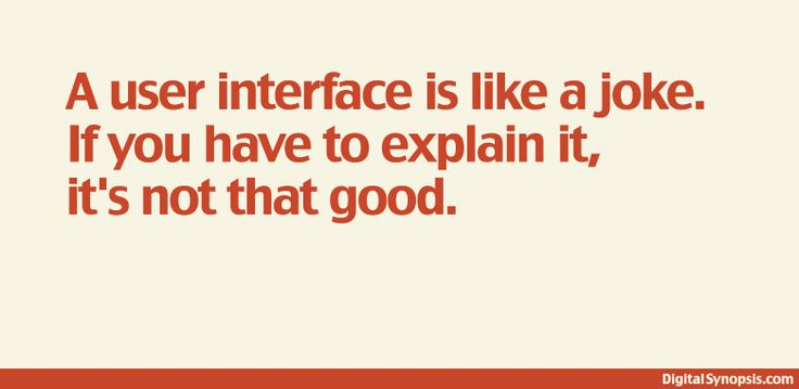 A user interface is like a joke. If you have to explain it, it's not that good. #webdesignjokes #ui