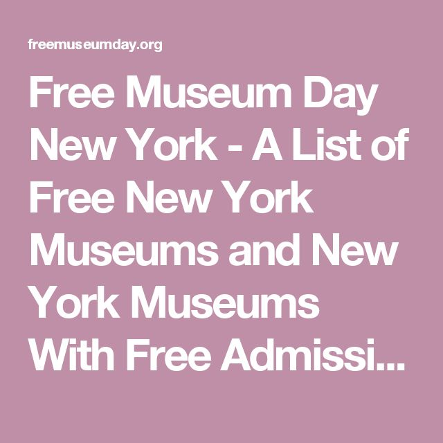 Free Museum Day New York - A List of Free New York Museums and New York Museums With Free Admission Days