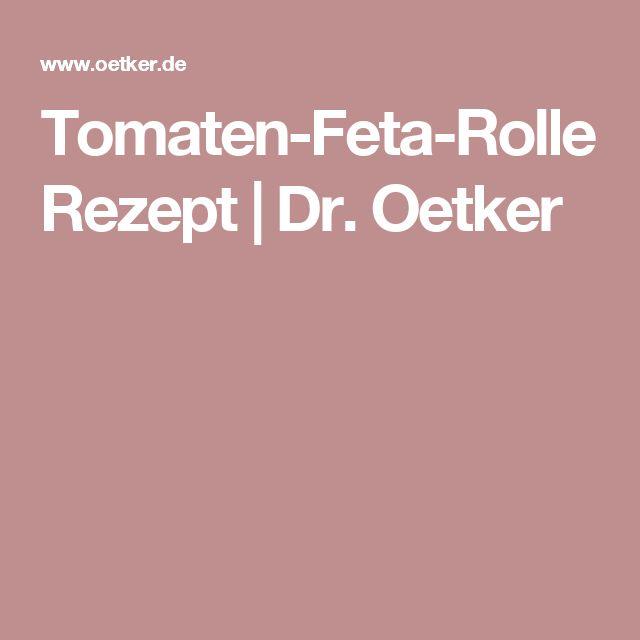 Tomaten-Feta-Rolle Rezept | Dr. Oetker