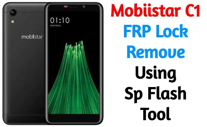 Mobiistar C1 FRP Lock Remove Using Sp Flash Tool MobileRdx