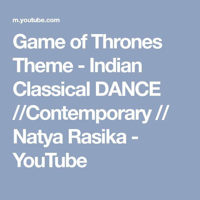 Game of Thrones Theme - Indian Classical DANCE //Contemporary // Natya Rasika - YouTube