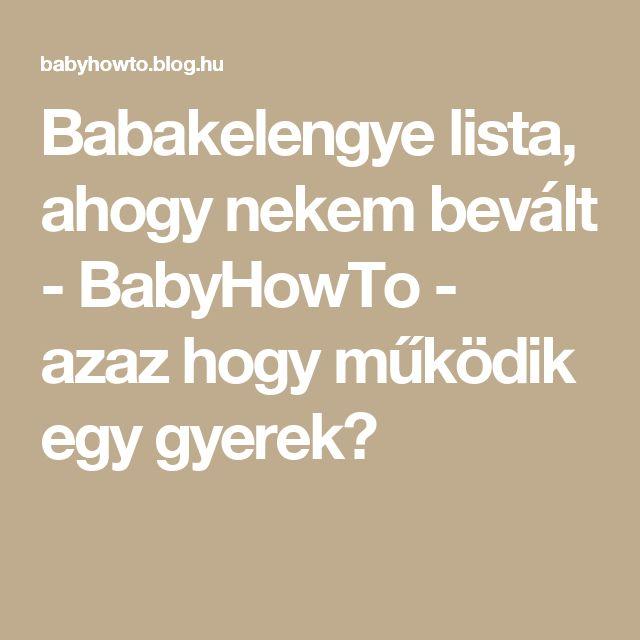Babakelengye lista, ahogy nekem bevált - BabyHowTo - azaz hogy működik egy gyerek?