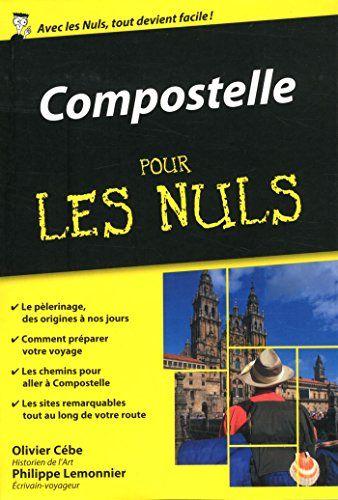 Le « Compostelle pour les Nuls » est arrivé ! http://www.espagne-facile.com/livre-chemin-compostelle/5187/