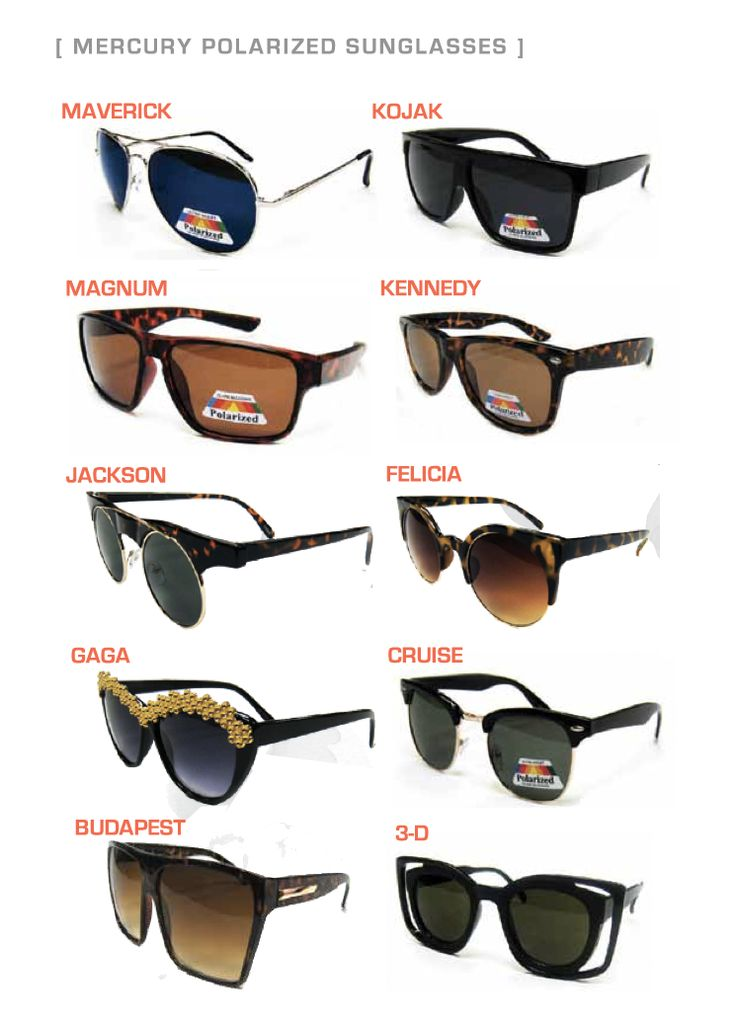 Mercury has a number of fashionable, hip Polarized lenses in frames as unique as your signature style.