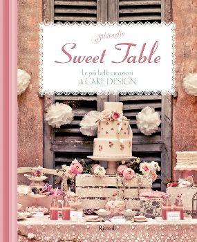 Silovoglio - Sweet table. Le più belle creazioni di Cake design