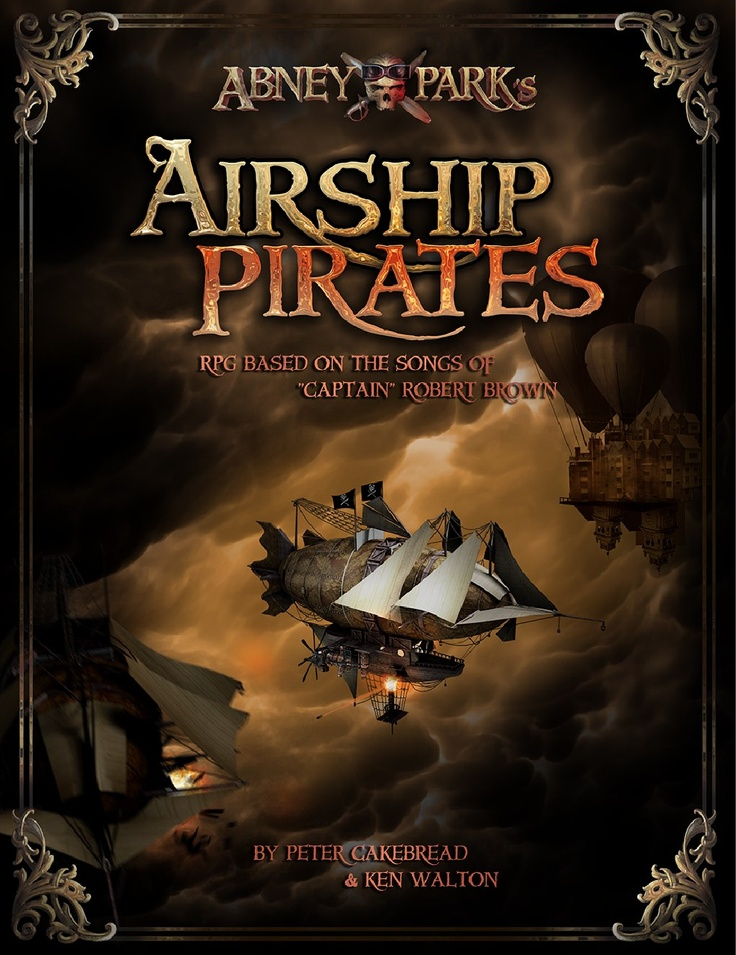 Abney Park's Airship Pirates_ RPG  A fun little game full of paradox and cool bits.   Check the band out as well