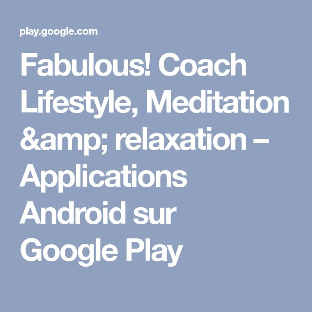 Fabulous! Coach Lifestyle, Meditation & relaxation – Applications Android sur Google Play
