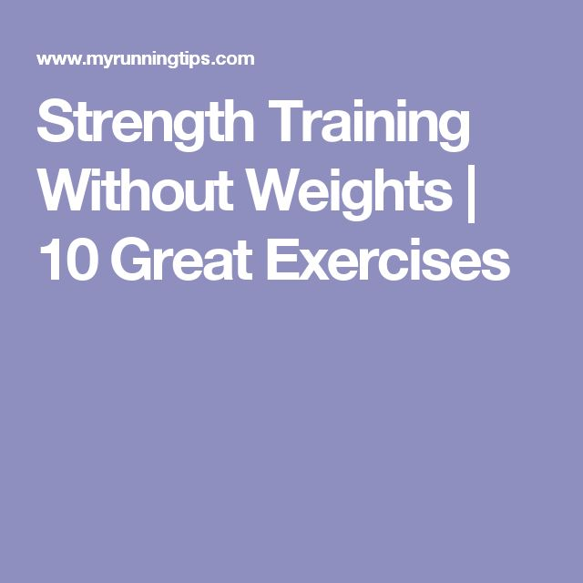 Strength Training Without Weights | 10 Great Exercises