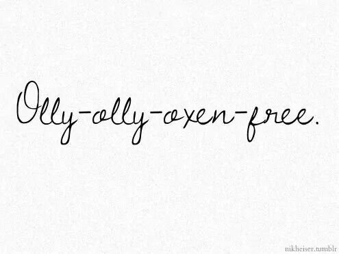 Thirteen reasons why Olly Olly oxen free
