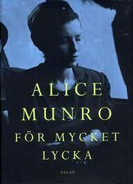 """Alice Munro """"För mycket lycka"""""""