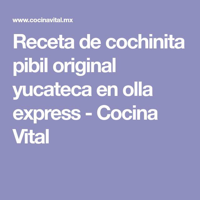 Receta de cochinita pibil original yucateca en olla express - Cocina Vital