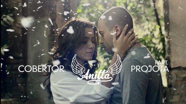 Anitta || Cobertor part. Projota LINDOOO, BEAUTIFUL, CUTE, AMAZING, LOVEE
