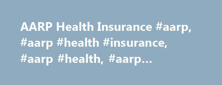 AARP Health Insurance #aarp, #aarp #health #insurance, #aarp #health, #aarp #insurance. http://lease.nef2.com/aarp-health-insurance-aarp-aarp-health-insurance-aarp-health-aarp-insurance/  # AARP Health Insurance About AARP Founded in 2005, AARP Financial Inc. is a wholly owned taxable subsidiary of AARP, dedicated to helping people prepare for a more secure financial future by providing access to products and services designed to help people meet their retirement needs. It provides access to…