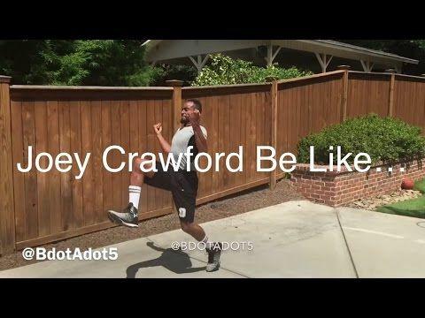Joey Crawford Be Like…