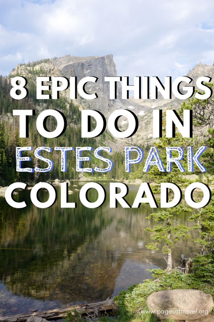 These 8 epic things to do in Estes Park, Colorado are sure to make your list. Explore and see all that Estes Park has to offer!