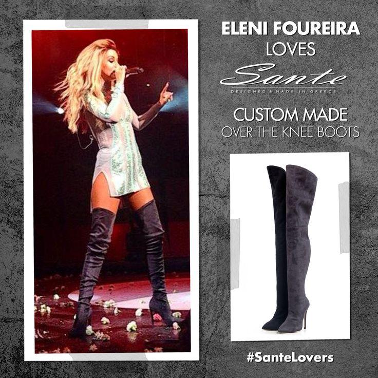 Η Ελένη Φουρέιρα, με Custum Made SANTE Over the Knee Boots #SanteLovers