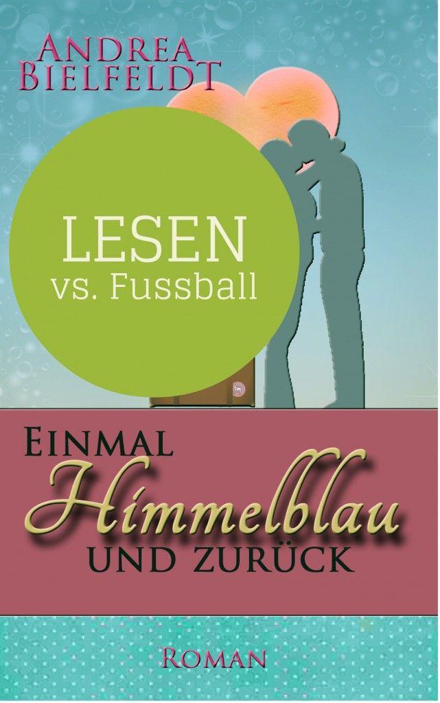 Lesen vs. Fussball  Für die WM Wochen sind die Preise gesenkt! Schaut mal auf www.andrea-bielfeldt.de