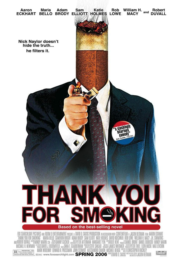 https://www.youtube.com/watch?v=iBELC_vxqhI  Satirical comedy follows the machinations of Big Tobacco's chief spokesman, Nick Naylor, who spins on behalf of cigarettes while trying to remain a role model for his twelve-year-old son.