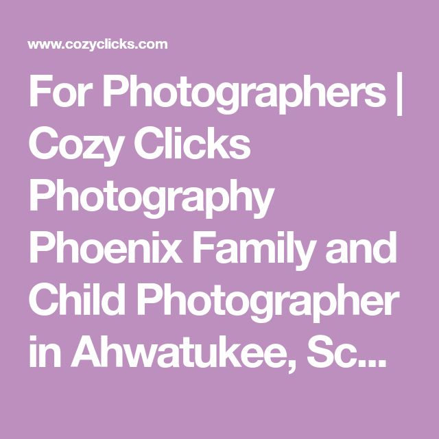 For Photographers | Cozy Clicks Photography Phoenix Family and Child Photographer in Ahwatukee, Scottsdale and Phoenix Areas.