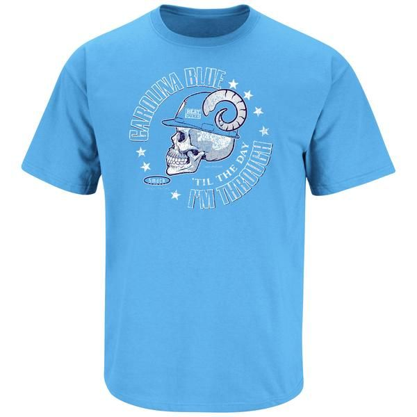 North Carolina Tar Heels Fans. Carolina Blue 'Til The Day I'm Through. T-Shirt