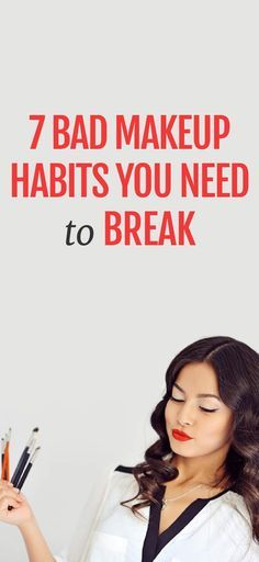 7 bad makeup habits you need to stop