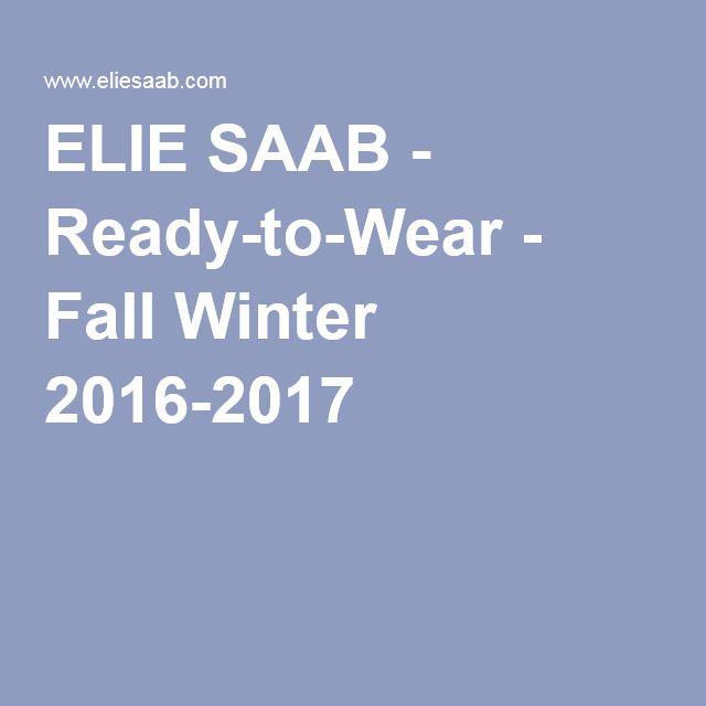 ELIE SAAB - Ready-to-Wear - Fall Winter 2016-2017