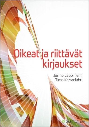 Oikeat ja riittävät kirjaukset / Leppiniemi Jarmo, Kaisanlahti Timo, 7. uud.p.