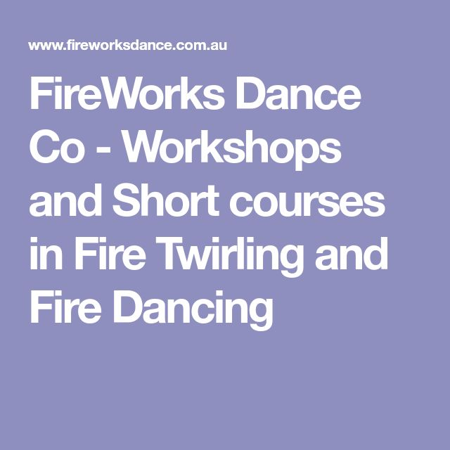 FireWorks Dance Co - Workshops and Short courses in Fire Twirling and Fire Dancing