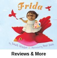 Frida. By Jonah Winter; illus. by Ana Juan.│Picture-book biography of Frida Kahlo, famous Mex. artist. Illustrates Frida's challenging life and successful painting career. Lonely as a child, Frida's imagination and artwork kept her company. The book is a great intro for children. They will be enchanted by the colorful pages. Won 2003 ALA Notable Books for Children, Nominated 2002 Americas Award for Children's and Young Adult Literature. Spanish.