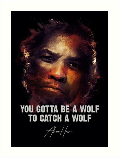 You Gotta Be A Wolf - Alonzo Harris [Training Day] by Naumovski