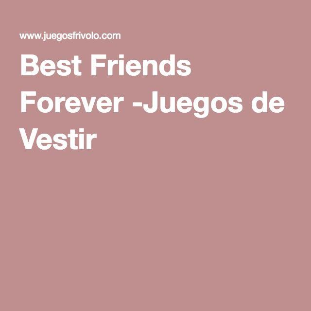 Best Friends Forever -Juegos de Vestir