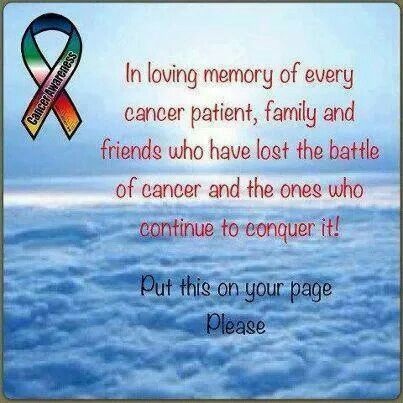 In loving memory of every cancer patient, family and ...