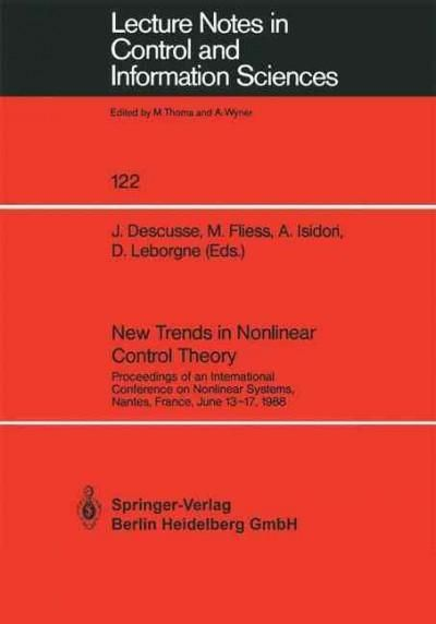 New Trends in Nonlinear Control Theory: Proceedings of an International Conference on Nonlinear Systems, Nantes, ...