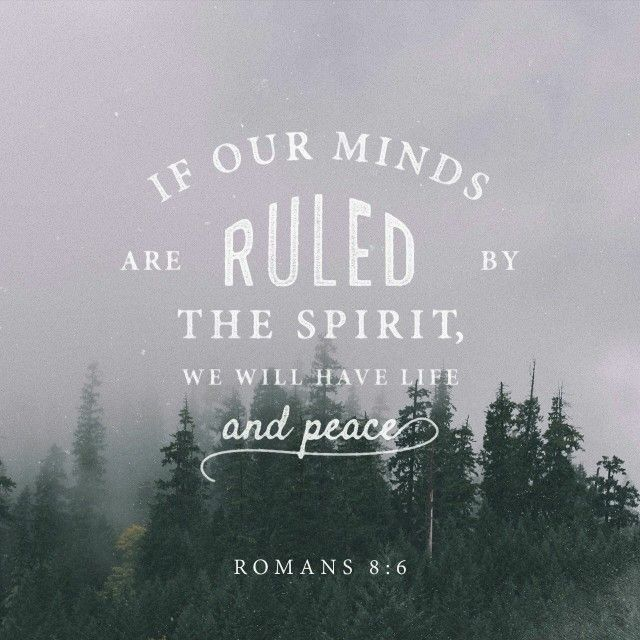 Romans King James Version (KJV) For to be carnally minded is death; but to be  spiritually minded is life and peace. Because the carnal mind is enmity ...
