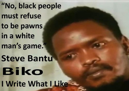 Image of Steve Biko taken from his book I Write What I Like. The accompanying quote reads,