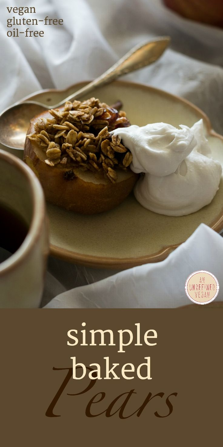 Oil-Free, gluten-free, plant-based Simple Baked Pears by An Unrefined Vegan.