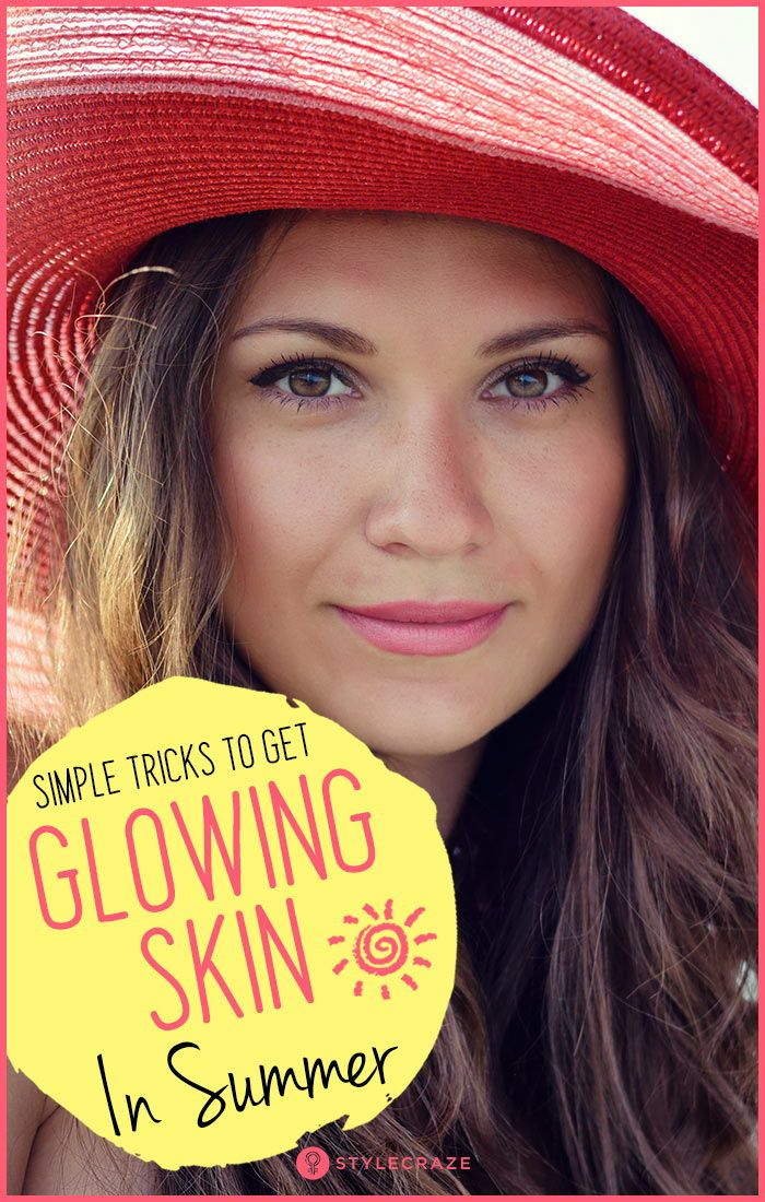 How To Take Care Of Your Skin In Summer 15 Tips For All Skin Types Dry Skin Causes Glowing Skin Peeling Skin