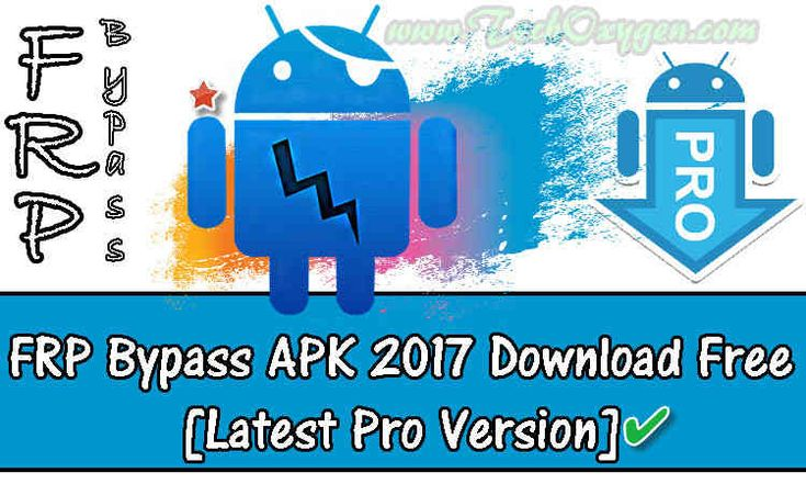 FRP Bypass APK 2017 Download Free [PRO VERSION 100% TESTED]
