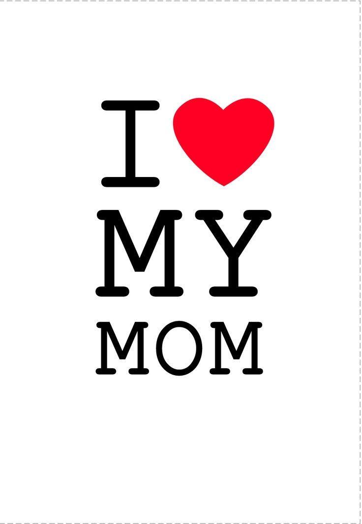 Free Printable I Love My Mom Greeting Card #mother #mothersday