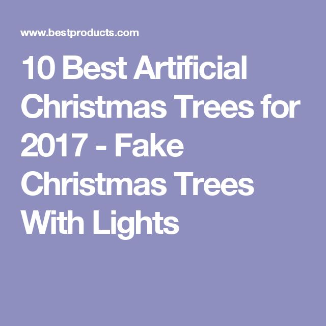 10 Best Artificial Christmas Trees for 2017 - Fake Christmas Trees With Lights